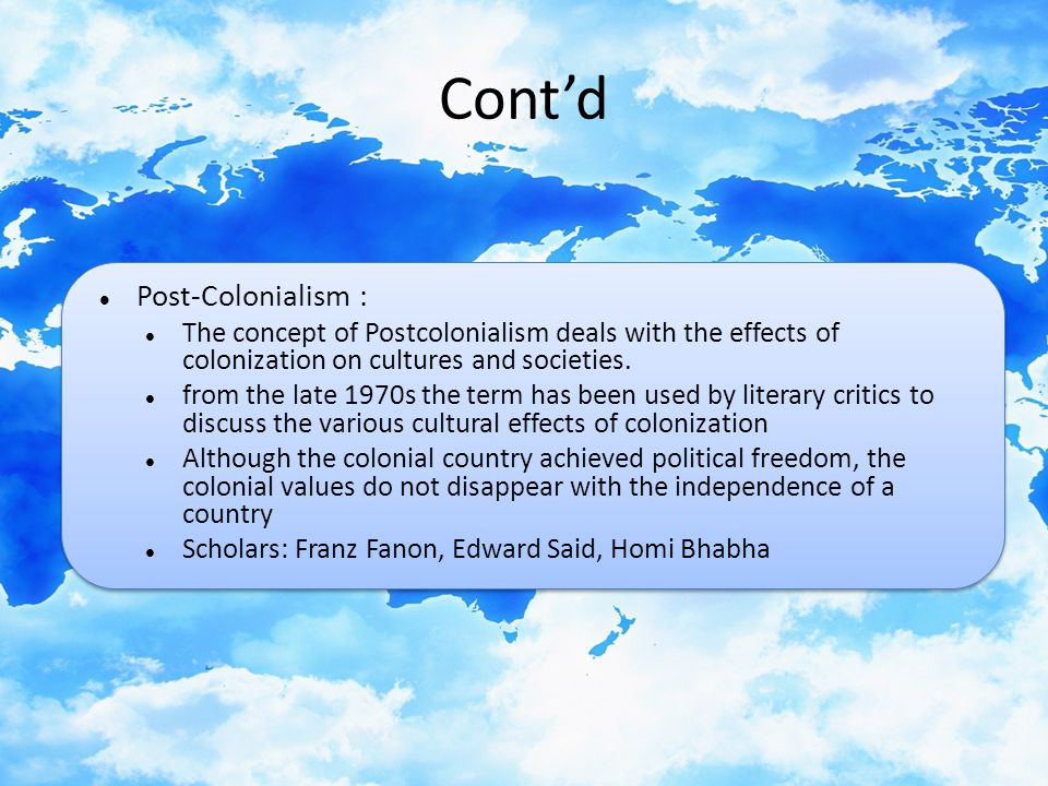 Cont'd Post-Colonialism :