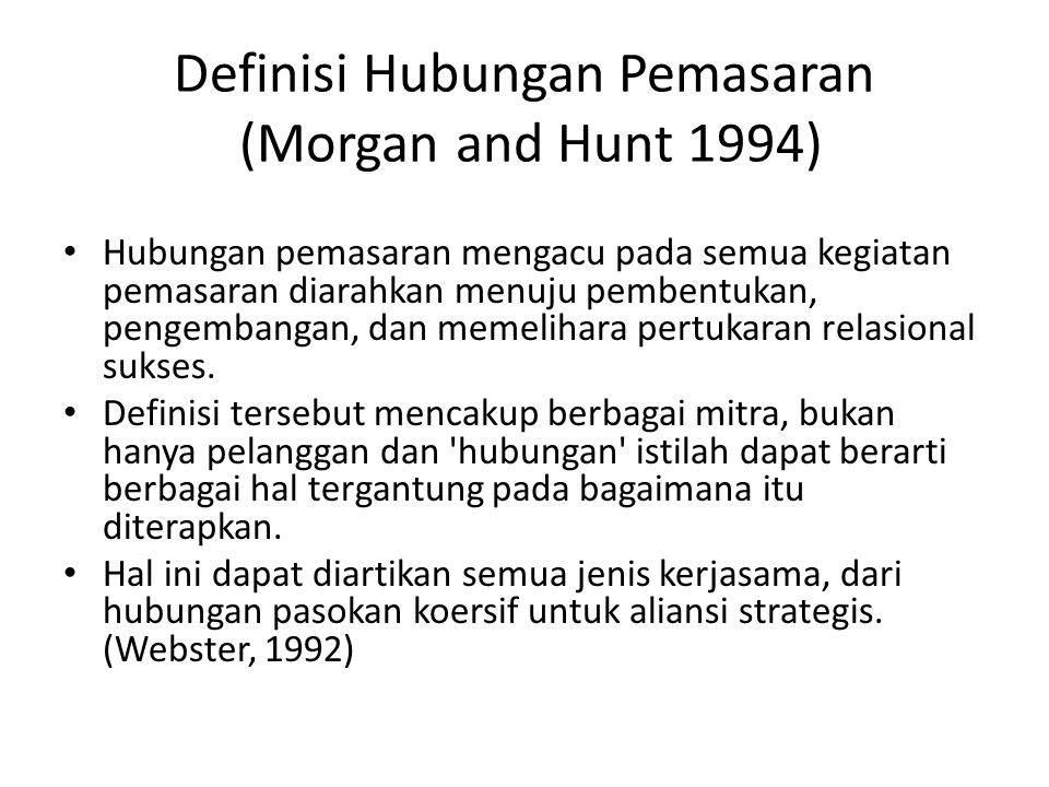 Definisi Hubungan Pemasaran (Morgan and Hunt 1994)
