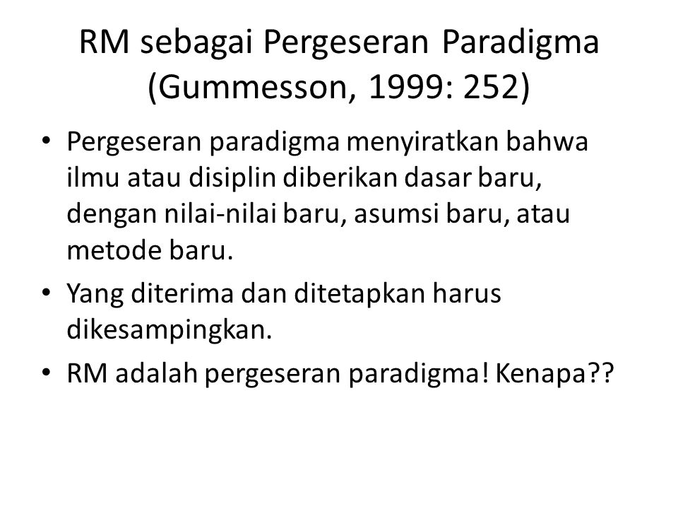 RM sebagai Pergeseran Paradigma (Gummesson, 1999: 252)