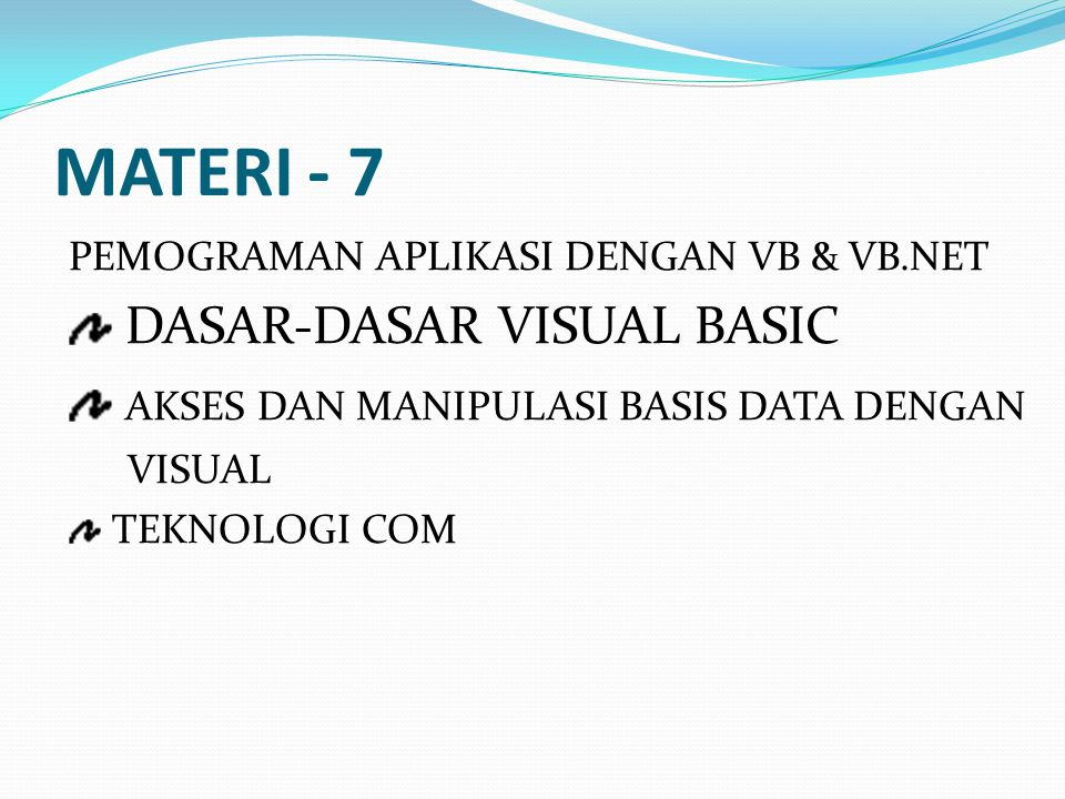 MATERI - 7 DASAR-DASAR VISUAL BASIC