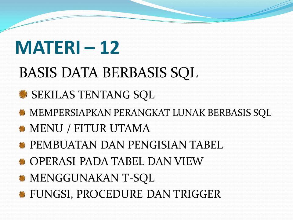 MATERI – 12 BASIS DATA BERBASIS SQL SEKILAS TENTANG SQL