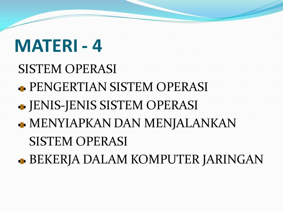 MATERI - 4 SISTEM OPERASI PENGERTIAN SISTEM OPERASI