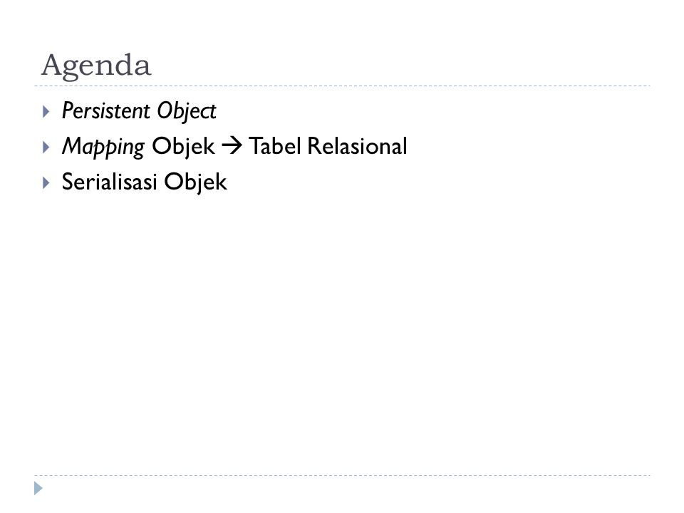 Agenda Persistent Object Mapping Objek  Tabel Relasional