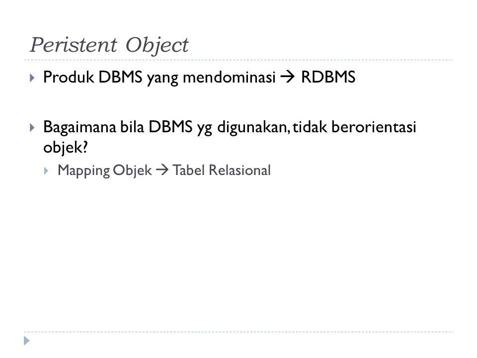 Peristent Object Produk DBMS yang mendominasi  RDBMS