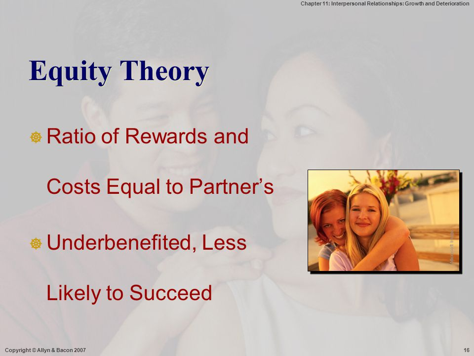 Equity Theory Ratio of Rewards and Costs Equal to Partner's