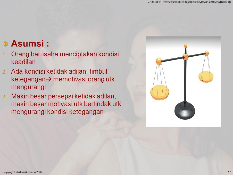 Asumsi : Orang berusaha menciptakan kondisi keadilan