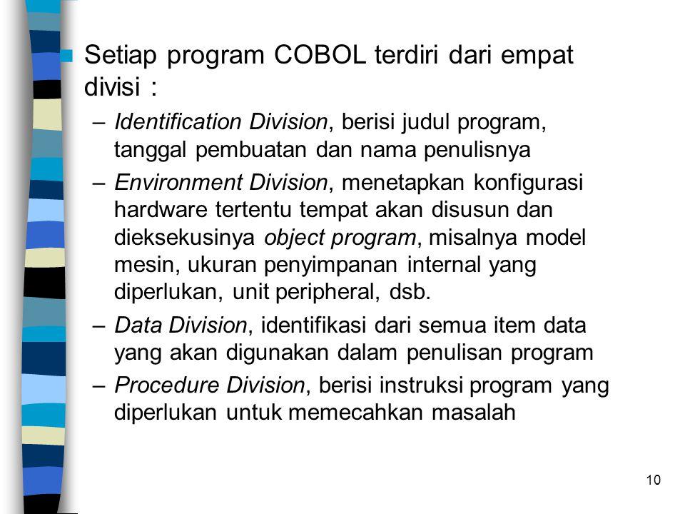 Setiap program COBOL terdiri dari empat divisi :