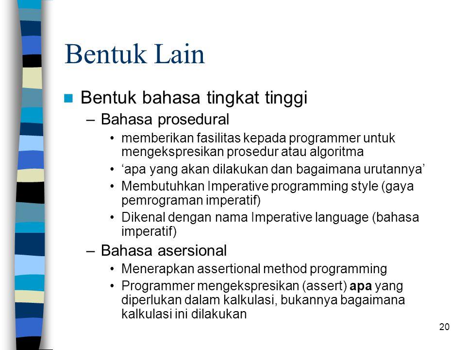 Bentuk Lain Bentuk bahasa tingkat tinggi Bahasa prosedural