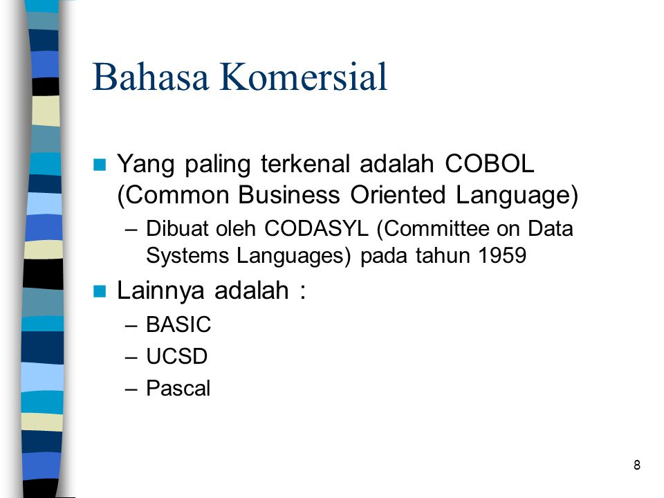 Bahasa Komersial Yang paling terkenal adalah COBOL (Common Business Oriented Language)