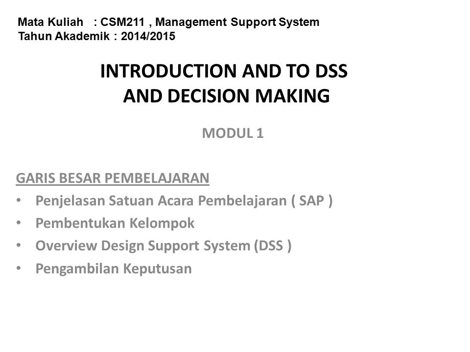 INTRODUCTION AND TO DSS AND DECISION MAKING