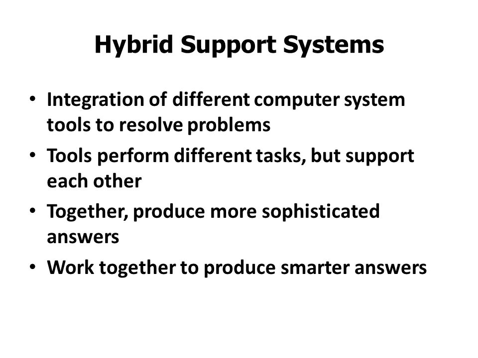 Hybrid Support Systems