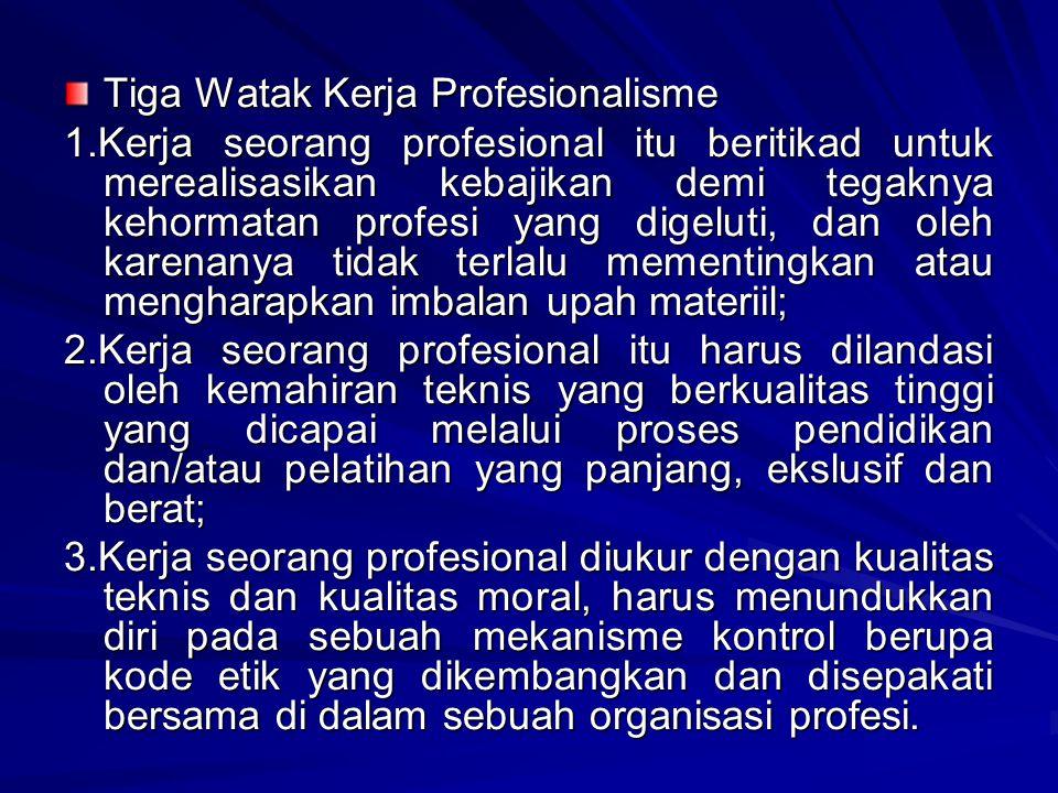 Tiga Watak Kerja Profesionalisme
