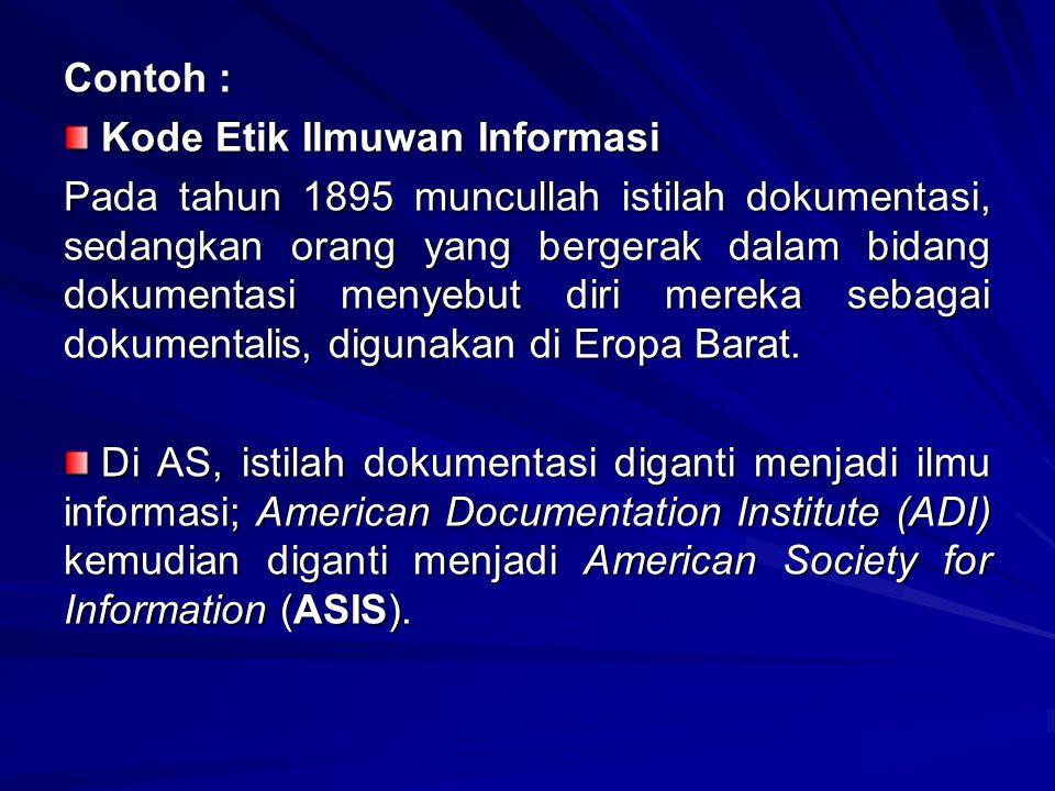 Contoh : Kode Etik Ilmuwan Informasi.
