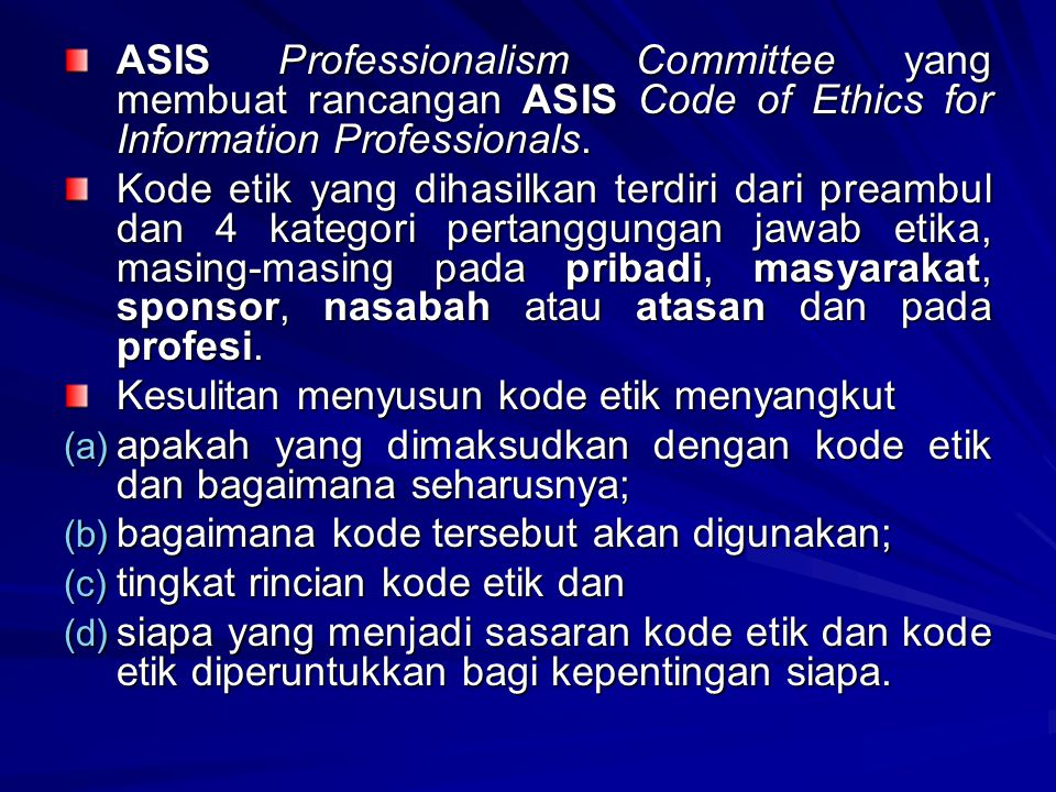 ASIS Professionalism Committee yang membuat rancangan ASIS Code of Ethics for Information Professionals.