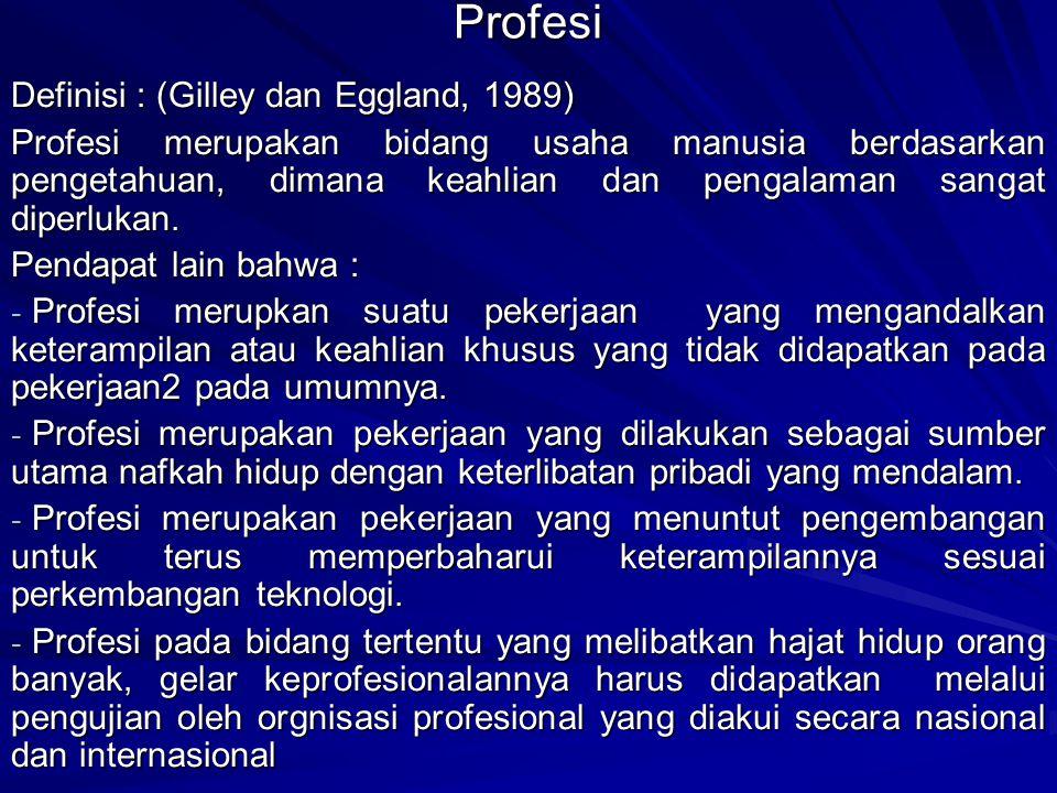 Profesi Definisi : (Gilley dan Eggland, 1989)