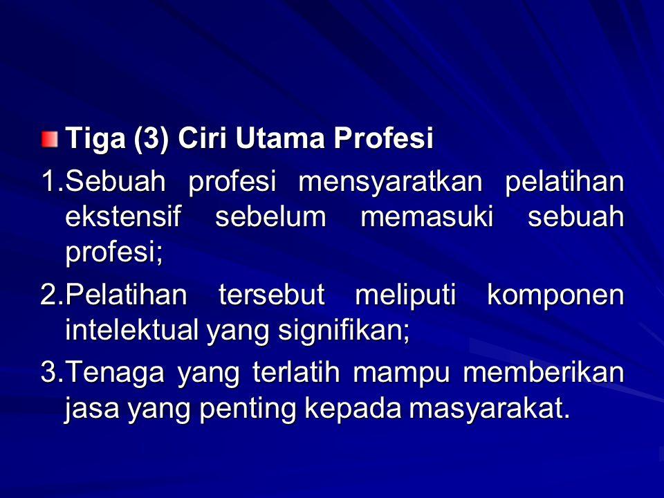 Tiga (3) Ciri Utama Profesi