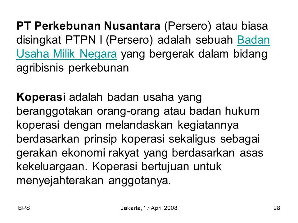 PT Perkebunan Nusantara (Persero) atau biasa disingkat PTPN I (Persero) adalah sebuah Badan Usaha Milik Negara yang bergerak dalam bidang agribisnis perkebunan