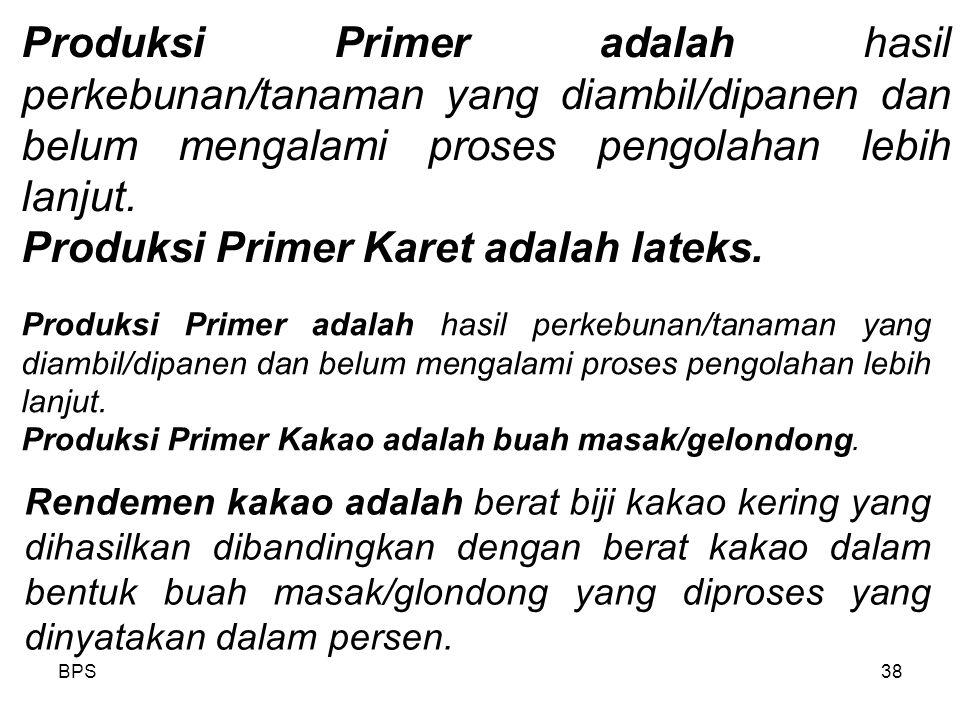 Produksi Primer Karet adalah lateks.