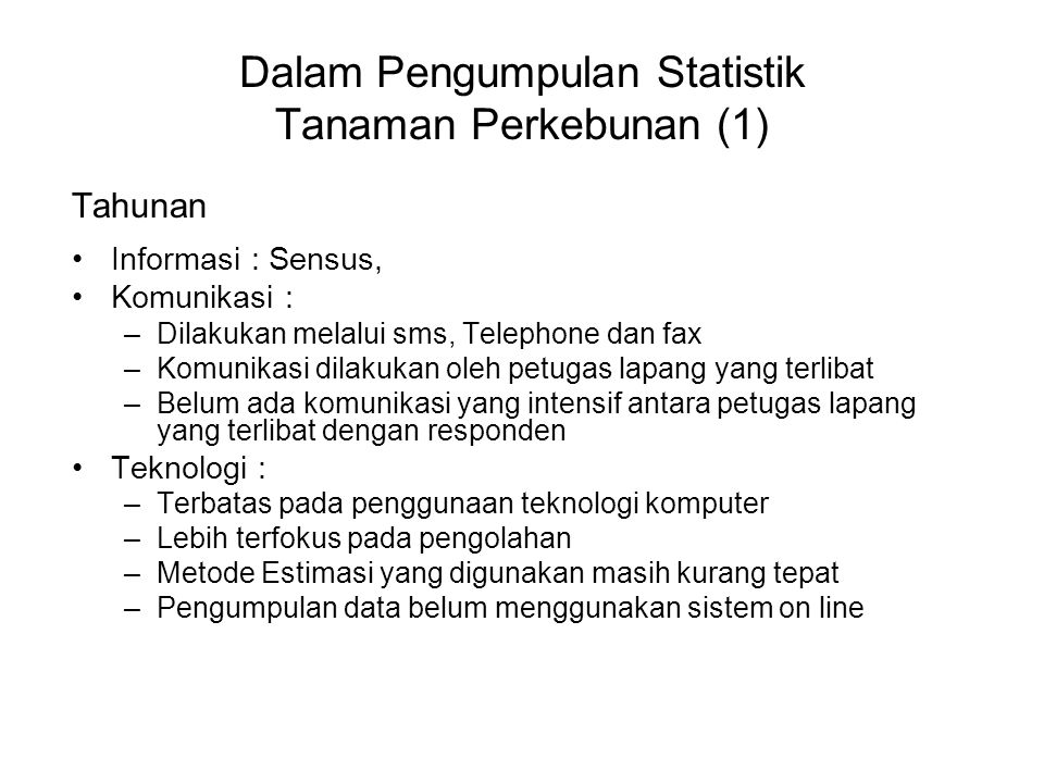 Dalam Pengumpulan Statistik Tanaman Perkebunan (1)