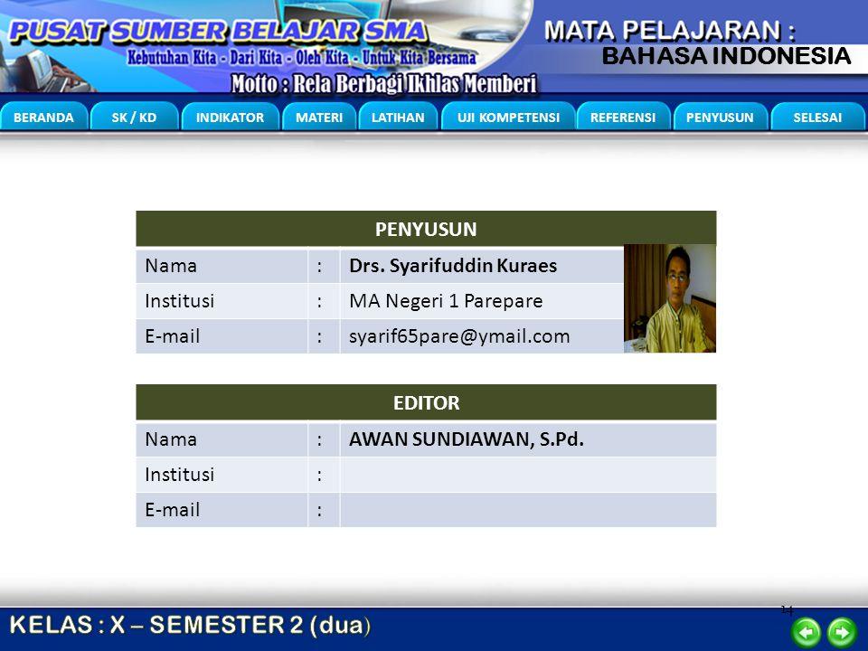 PENYUSUN Nama. : Drs. Syarifuddin Kuraes. Institusi. MA Negeri 1 Parepare. E-mail. syarif65pare@ymail.com.