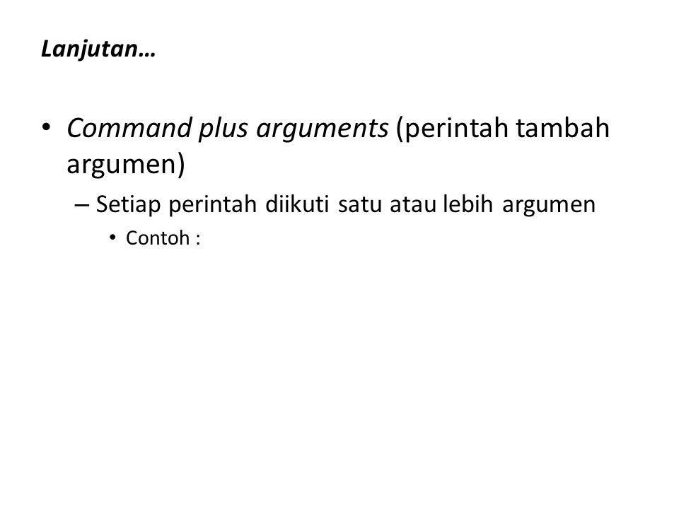Command plus arguments (perintah tambah argumen)