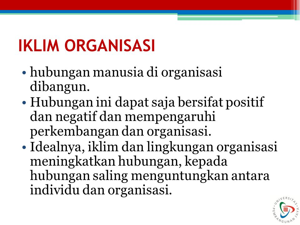 IKLIM ORGANISASI hubungan manusia di organisasi dibangun.