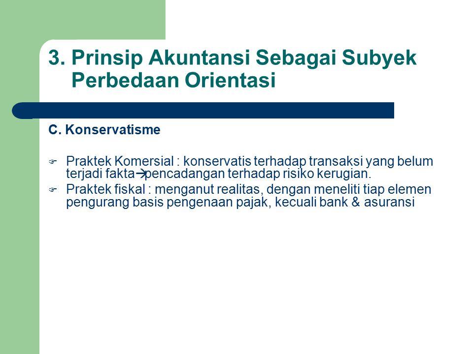 3. Prinsip Akuntansi Sebagai Subyek Perbedaan Orientasi