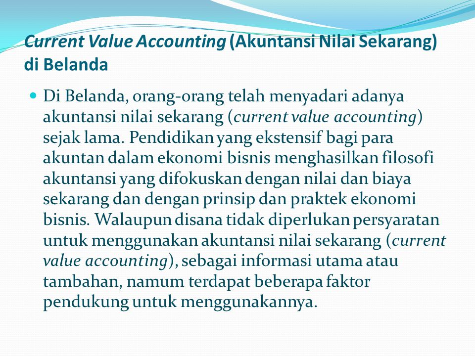 Current Value Accounting (Akuntansi Nilai Sekarang) di Belanda