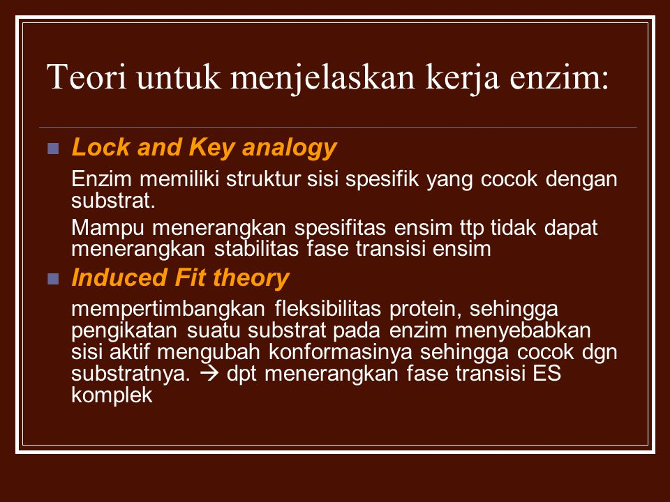 Teori untuk menjelaskan kerja enzim: