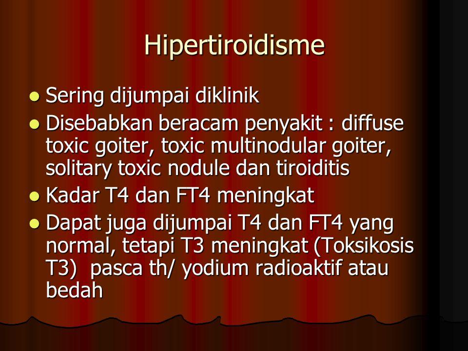 Hipertiroidisme Sering dijumpai diklinik