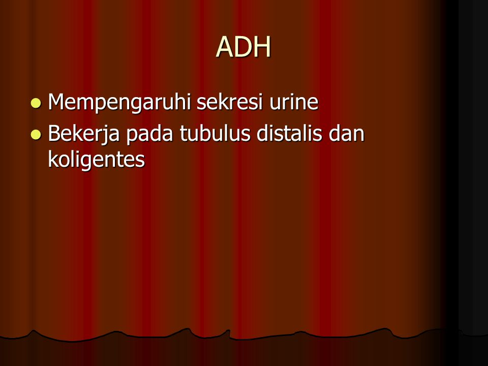 ADH Mempengaruhi sekresi urine