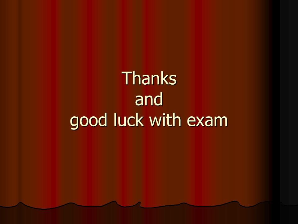 Thanks and good luck with exam
