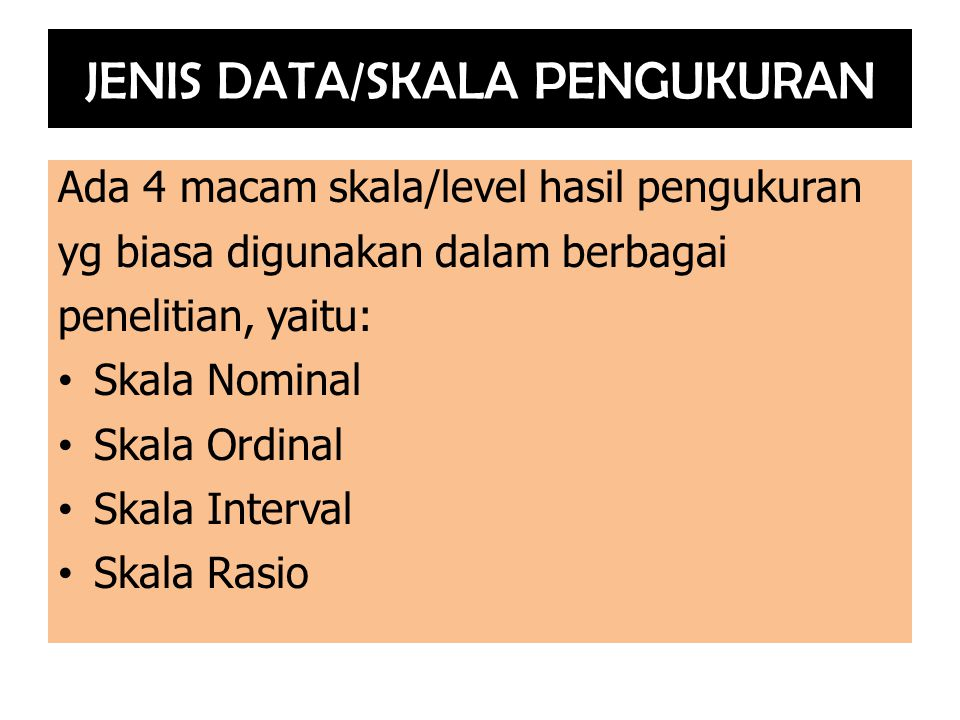 JENIS DATA/SKALA PENGUKURAN