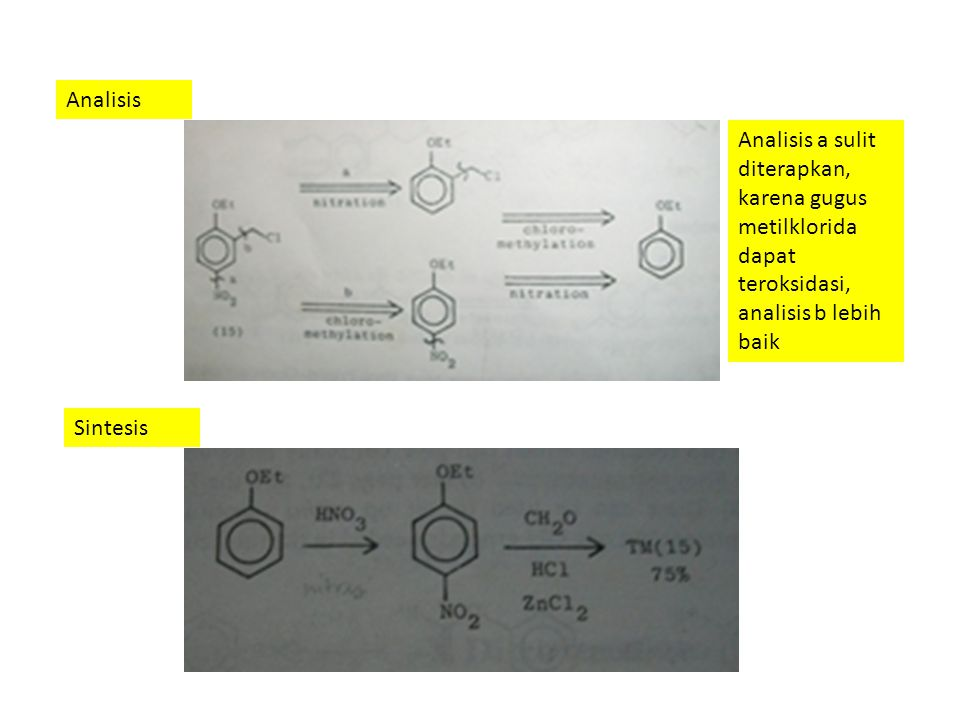 Analisis Analisis a sulit diterapkan, karena gugus metilklorida dapat teroksidasi, analisis b lebih baik.