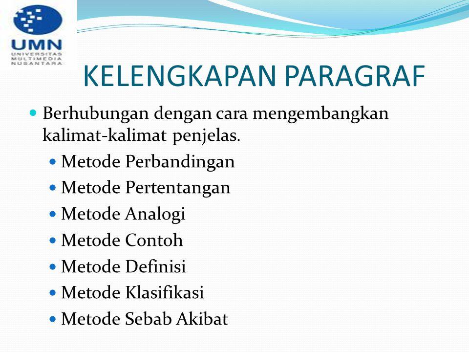 KELENGKAPAN PARAGRAF Berhubungan dengan cara mengembangkan kalimat-kalimat penjelas. Metode Perbandingan.