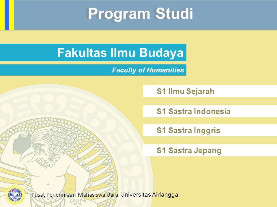 Program Studi Fakultas Ilmu Budaya S1 Ilmu Sejarah S1 Sastra Indonesia