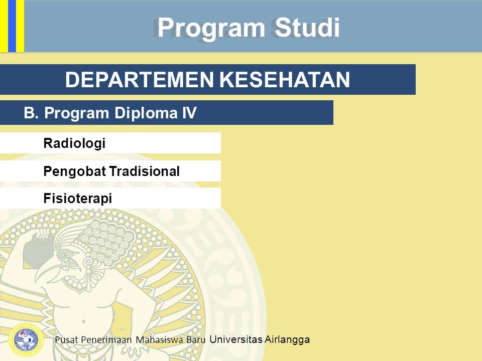 Program Studi DEPARTEMEN KESEHATAN B. Program Diploma IV Radiologi