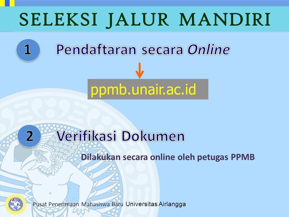 SELEKSI JALUR MANDIRI 1 Pendaftaran secara Online 2 Verifikasi Dokumen