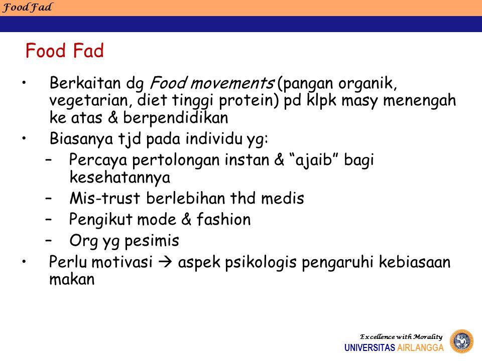 Food Fad Food Fad. Berkaitan dg Food movements (pangan organik, vegetarian, diet tinggi protein) pd klpk masy menengah ke atas & berpendidikan.
