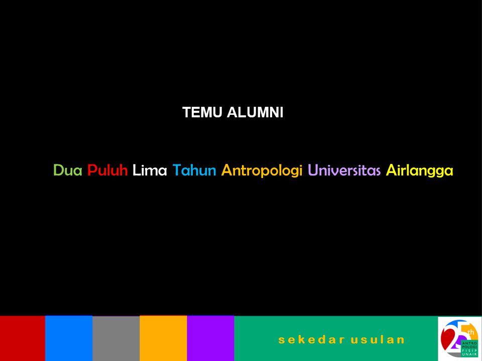 Dua Puluh Lima Tahun Antropologi Universitas Airlangga