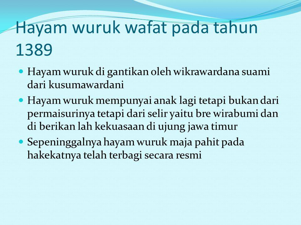 Hayam wuruk wafat pada tahun 1389