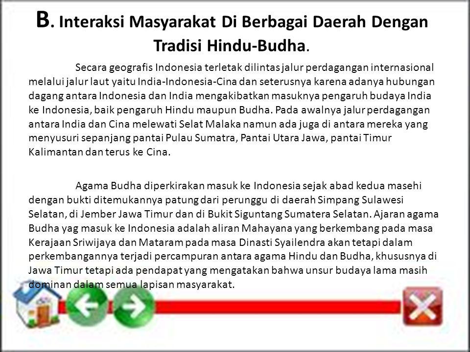 B. Interaksi Masyarakat Di Berbagai Daerah Dengan Tradisi Hindu-Budha.
