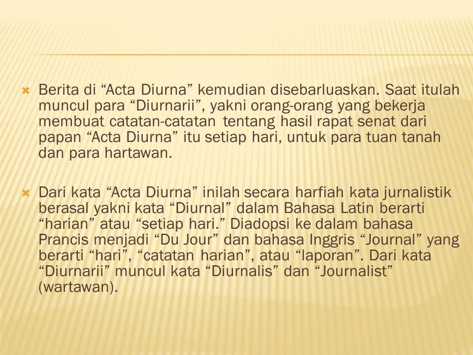 Berita di Acta Diurna kemudian disebarluaskan