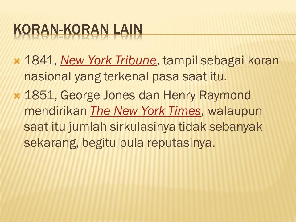 Koran-koran Lain 1841, New York Tribune, tampil sebagai koran nasional yang terkenal pasa saat itu.