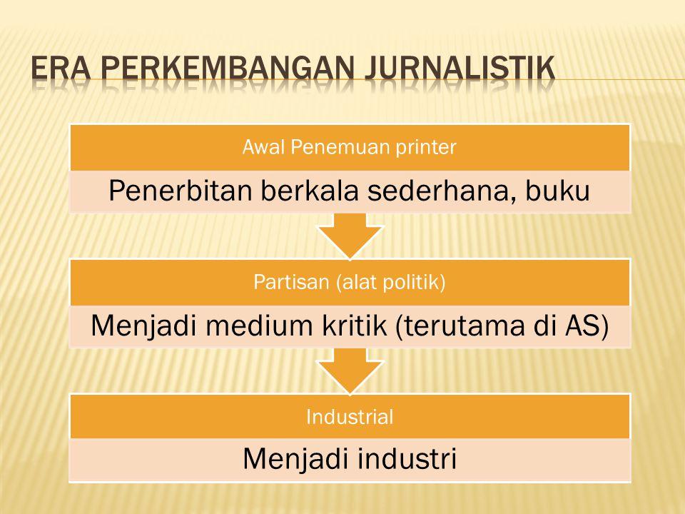 Era perkembangan Jurnalistik