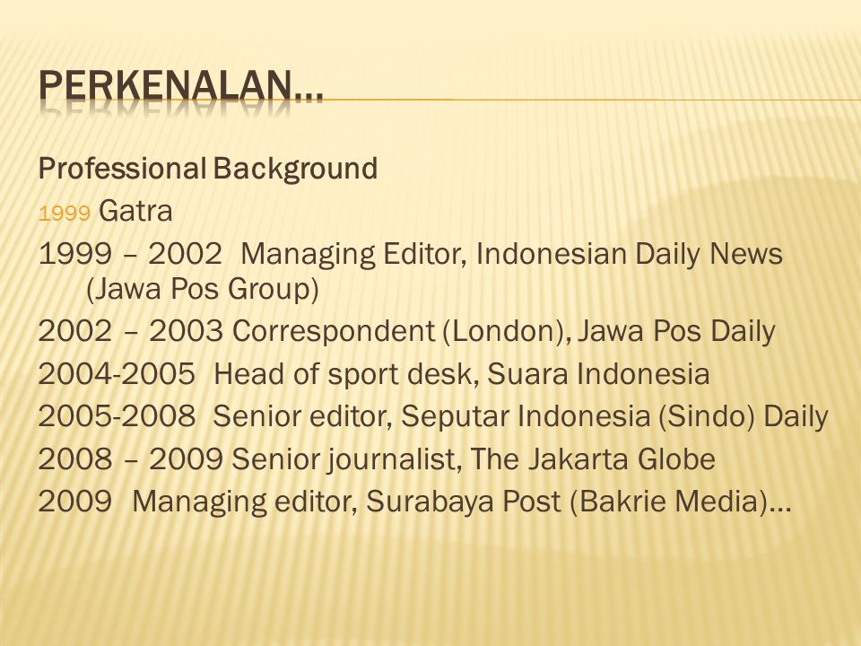 Perkenalan... Professional Background Gatra