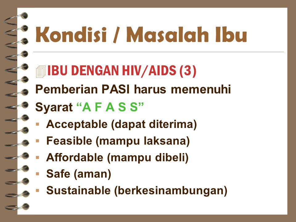 Kondisi / Masalah Ibu IBU DENGAN HIV/AIDS (3)
