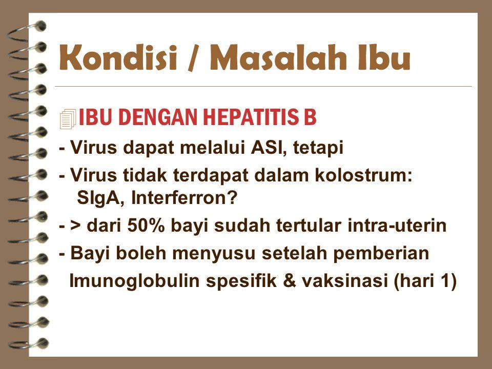 Kondisi / Masalah Ibu IBU DENGAN HEPATITIS B