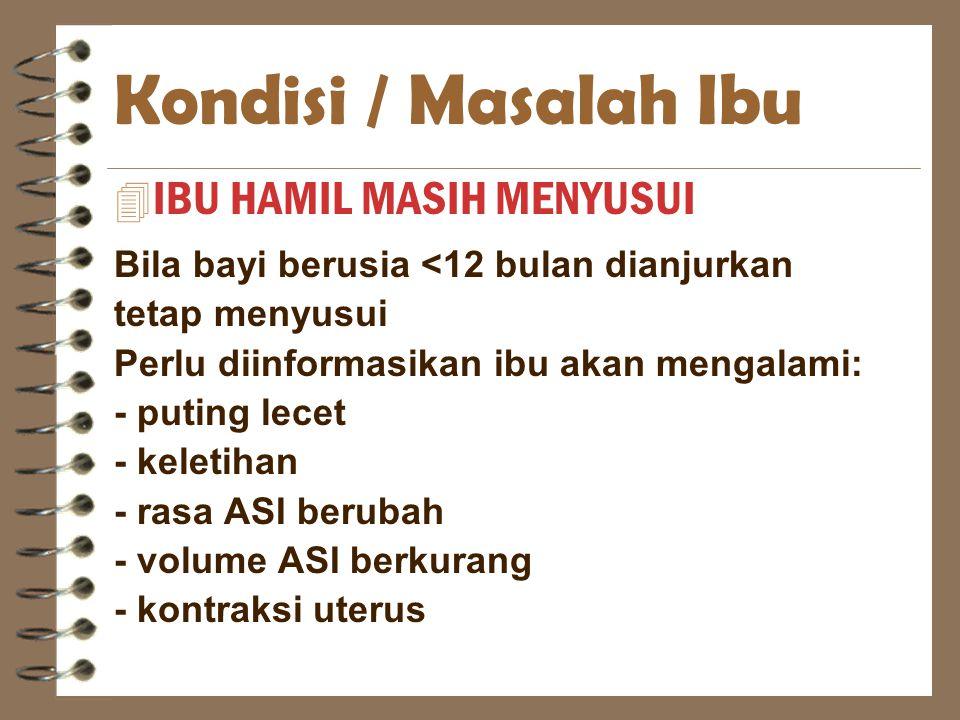 Kondisi / Masalah Ibu IBU HAMIL MASIH MENYUSUI