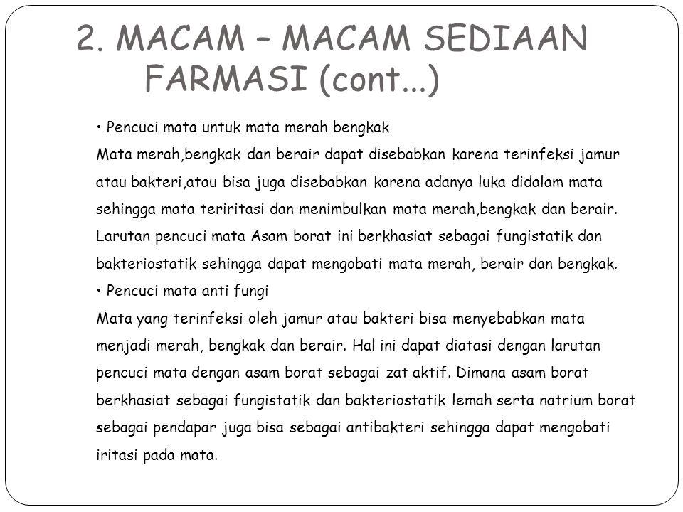 2. MACAM – MACAM SEDIAAN FARMASI (cont...)